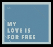 My love is for free