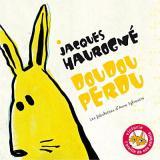 Doudou perdu : Jacques Haurogné chante les fabulettes d\'Anne Sylvestre